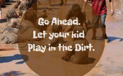 Go Ahead. Let your kid play in the Dirt