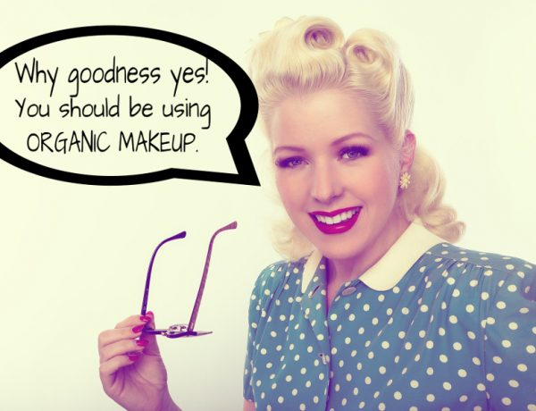 Why Goodness Yes. Use Organic Makeup